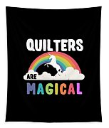 Quilters Are Magical Tapestry
