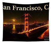 San Francisco Ca Golden Gate Bridge At Night Tapestry
