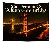 San Francisco Golden Gate Bridge At Night Tapestry