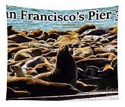 San Francisco's Pier 39 Walruses 2 Tapestry
