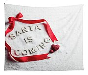 Santa Is Coming Text And Red Ribbon Tapestry