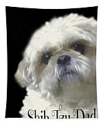 Shih Tzu For Dad-bubba Tapestry