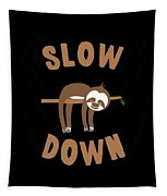 Slow Down Sloth Tapestry