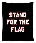 Stand For The Flag Tapestry
