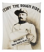 Teddy The Rough Rider - For President - 1904 Tapestry