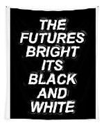 The Futures Bright Tapestry