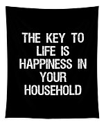 The Key To Life Is Happiness In Your Household Tapestry