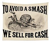 To Avoid A Smash We Sell For Cash, 1828 Tapestry