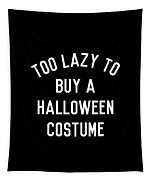 Too Lazy To Buy A Halloween Costume Tapestry