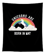 Unicorns Are Born In May Tapestry