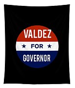 Valdez For Governor 2018 Tapestry