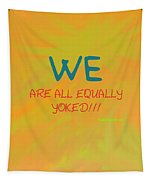 We Are All Equally Yoked Tapestry