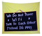 We Do Not Have Wifi Tapestry