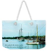 Psalm 107-29 He Maketh The Storm A Calm Weekender Tote Bag by Susan Savad