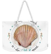 A Day At The Beach Is A Day Well Spent Weekender Tote Bag by Amy Kirkpatrick