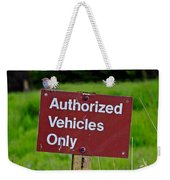 Authorized Vehicles Only Weekender Tote Bag
