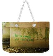 Be The Change Weekender Tote Bag