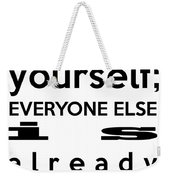 Be Yourself Weekender Tote Bag