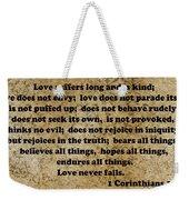 1 Cor. 13 Verses 4 - 7  Weekender Tote Bag