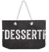 Eat Dessert First Weekender Tote Bag