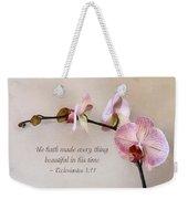 Ecclesiastes 3 11 He Hath Made Everything Beautiful Weekender Tote Bag