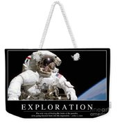 Exploration Inspirational Quote Weekender Tote Bag