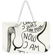 From Fool To Genius Weekender Tote Bag