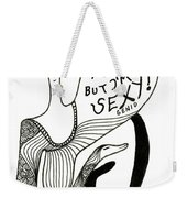 Strange But Sexy Weekender Tote Bag