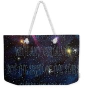 The Sight Of The Stars Makes Me Dream Weekender Tote Bag
