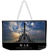 War Inspirational Quote Weekender Tote Bag by Stocktrek Images