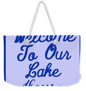 Welcome To Our Lake House Weekender Tote Bag