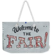 Welcome To The Fair Weekender Tote Bag