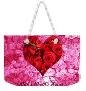 With All My Heart... Weekender Tote Bag