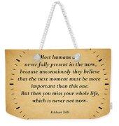 116- Eckhart Tolle Weekender Tote Bag