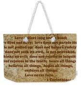 1st Corinthians 13 Verses 4-7 Weekender Tote Bag