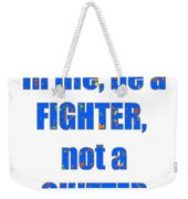 Fighter Life Widom Quote Words Script Signature   Art  Navinjoshi  Artist Created Images Textures Pa Weekender Tote Bag
