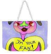 I'm Your Fan Weekender Tote Bag