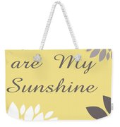 You Are My Sunshine Peony Flowers Weekender Tote Bag