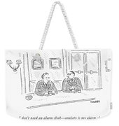 No, I Don't Need An Alarm Clock - Anxiety Weekender Tote Bag