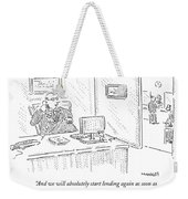 And We Will Absolutely Start Lending Weekender Tote Bag