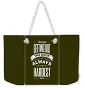 Life Motivating Quotes Poster Weekender Tote Bag