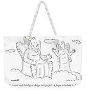 What Can I Say? Intelligent Design Isn't Perfect Weekender Tote Bag