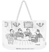 Oh! You Gave Me Such A Start Weekender Tote Bag