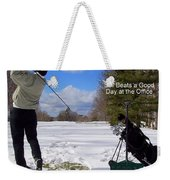 A Bad Day On The Golf Course Weekender Tote Bag
