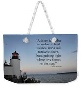 A Father Is Lighthouse Quote Weekender Tote Bag