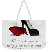 A Great Pair Of Shoes Weekender Tote Bag