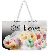 A Kitchen Is Full Of Love 14 Weekender Tote Bag