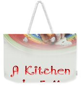 A Kitchen Is Full Of Love 2 Weekender Tote Bag
