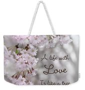 A Life With Love Weekender Tote Bag