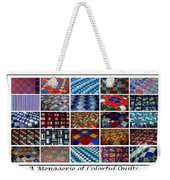 A Menagerie Of Colorful Quilts  Weekender Tote Bag by Barbara Griffin